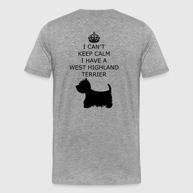 I CAN'T KEEP CALM I'M A West Highland Terrier - Maglietta Premium da uomo
