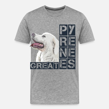 Pyrenees Great Pyrenees Pyrenees mountain dog dog dog - Men's Premium T-Shirt