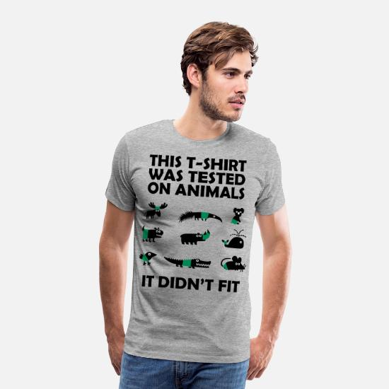 Funny T-Shirts - T-SHIRT tested on Animals - Didn't Fit - Men's Premium T-Shirt heather grey