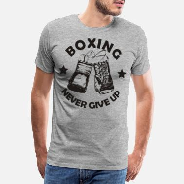 Nahkampf BOXING NEVER GIVE UP - Männer Premium T-Shirt