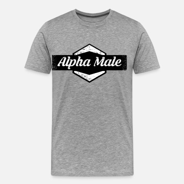 Alpha Male Alpha Male - Men's Premium T-Shirt