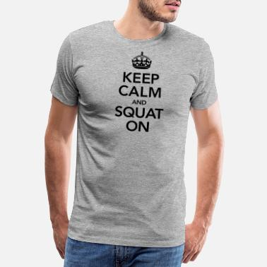 Elevator Keep Calm And Squat On - Men's Premium T-Shirt