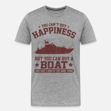 Cant You Can Buy a Boat - Männer Premium T-Shirt
