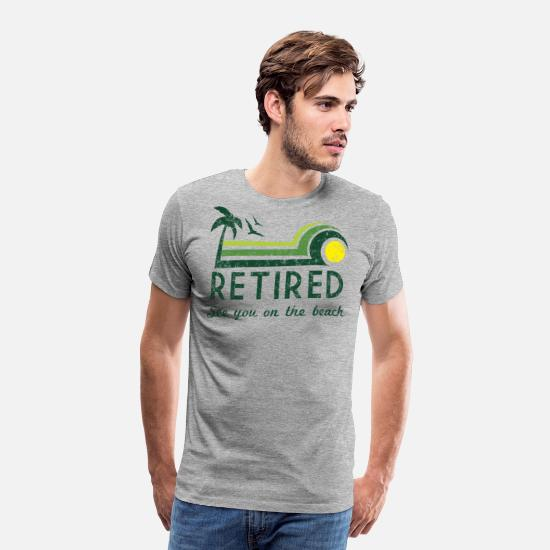 Retirement T-Shirts - Retired See You On the Beach - Men's Premium T-Shirt heather grey