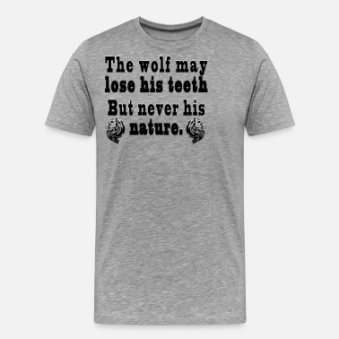 Fade The wolf may lose his teeth - Men's Premium T-Shirt