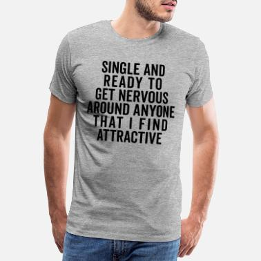 Hipster Single And Nervous Funny Quote - Men's Premium T-Shirt