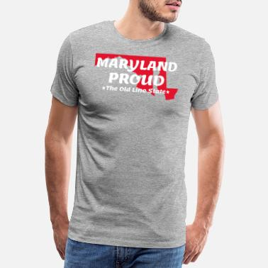 Maryland Maryland Proud State Motto The Old Line State - Premium T-shirt herr
