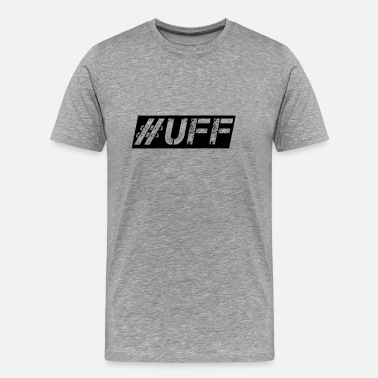 Ridiculous Uff TinderFails black gift idea gift idea - Men's Premium T-Shirt
