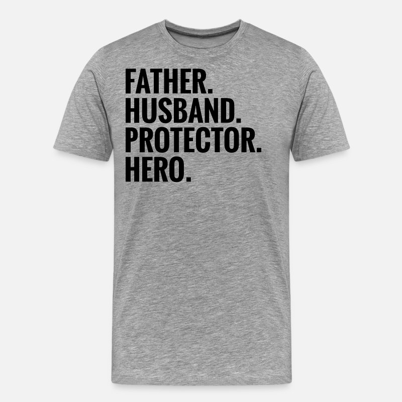 Birthday T-Shirts - Father.Husband.Protector.Hero. Father's Day.Dad - Men's Premium T-Shirt heather grey