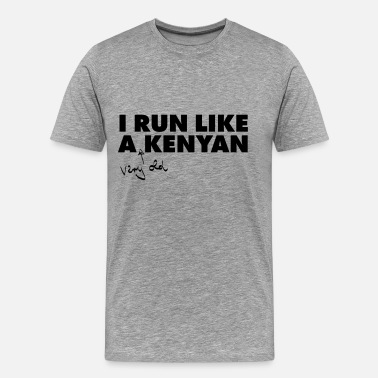 I Run Like A (Very Old) Kenyan - Men's Premium T-Shirt