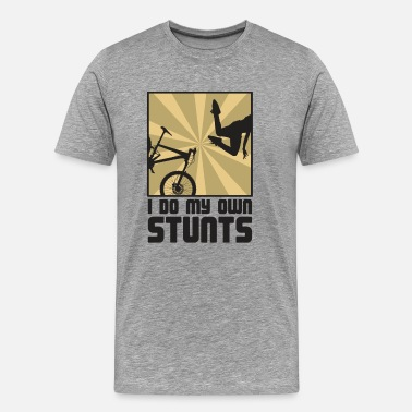 I Do All My Own Stunts Cycling shirt I do my own Stunts - Men's Premium T-Shirt