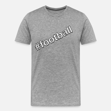 Snapchat Hashtag football - Men's Premium T-Shirt