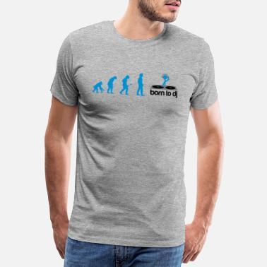 9d691b80bb17d3 Evolution DJ Evolution - Born to DJ - Männer Premium T-Shirt