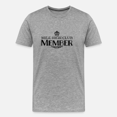 Medlem Mile High Club medlemskrona - Premium-T-shirt herr