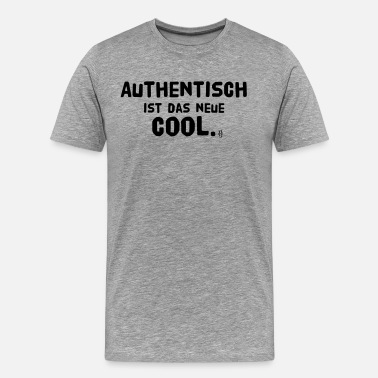 Authentic Authentic est le nouveau cool. - T-shirt Premium Homme