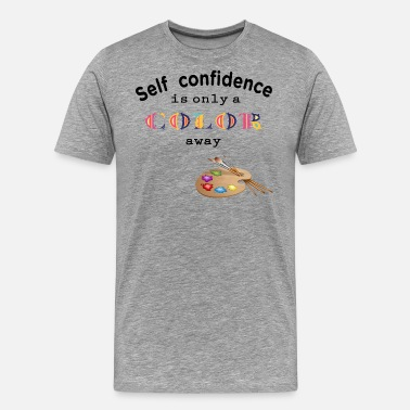 Self self confidence self-confidence - Men's Premium T-Shirt