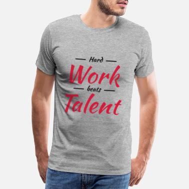 Hard Hard work beats talent - Men's Premium T-Shirt