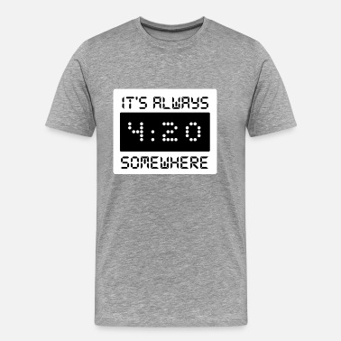 Pothead IT'S ALWAYS 4:20 SOMEWHERE - Männer Premium T-Shirt