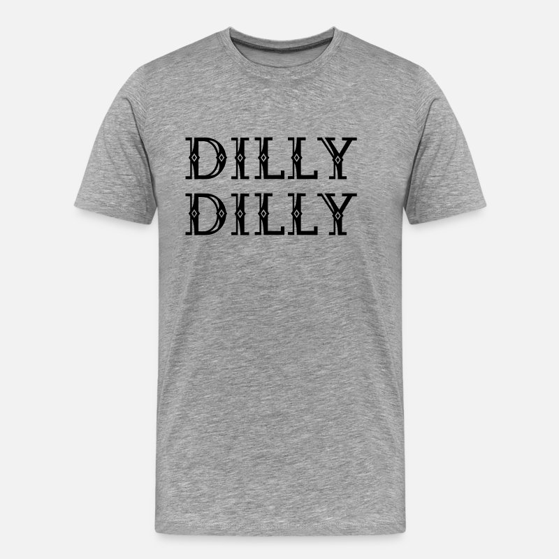 Birthday T-Shirts - Funny DILLY DILLY Funny Cool Sayings Beer Party - Men's Premium T-Shirt heather grey