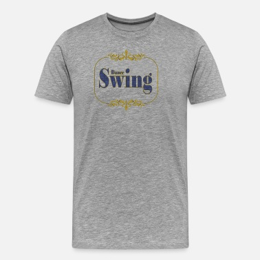 West Coast Swing Dance Swing Retro Geschenk T-shirt I Swing dancing - Männer Premium T-Shirt