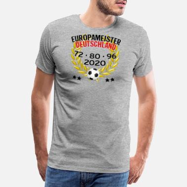 481213aa2ba3 European Champion Germany 72 80 96 2020 - Men's Premium T-. Men's  Premium T-Shirt
