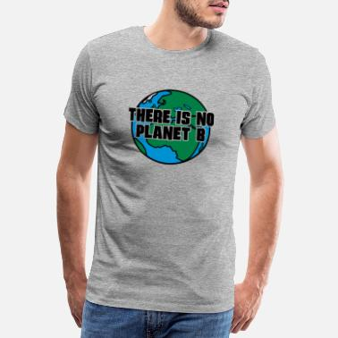 Erde There is no Planet B - Männer Premium T-Shirt
