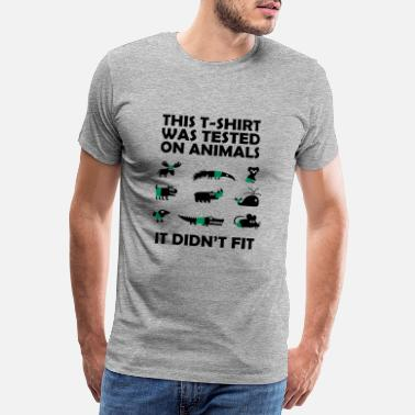 Geek Tested on Animals - Didn't Fit - Premium T-shirt herr
