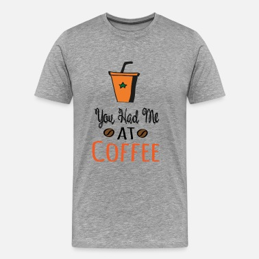 Spoons You Had Me at Coffee - Men's Premium T-Shirt