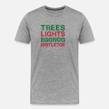 Holiday Distressed - Trees and Lights and Eggnog and - Men's Premium T-Shirt