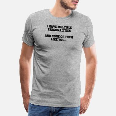 Aversion i have multiple personalities I - Men's Premium T-Shirt