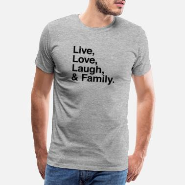 Mothers Day live love laugh and family - Men's Premium T-Shirt