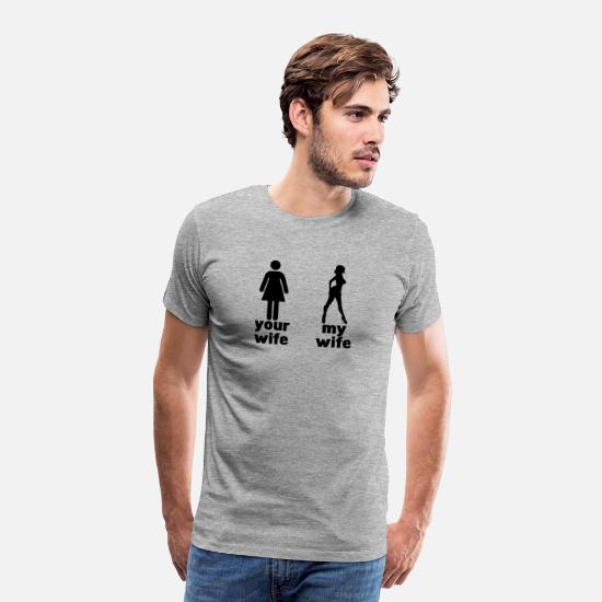 Provokation T-Shirts - your wife vs my wife - Männer Premium T-Shirt Grau meliert