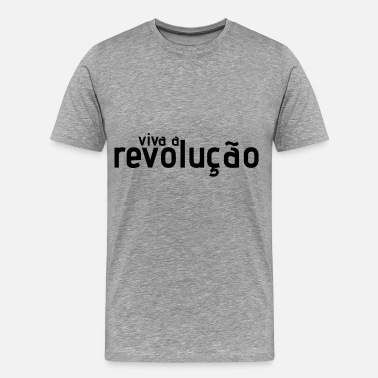 Revolutionary revolucao revolution - Men's Premium T-Shirt
