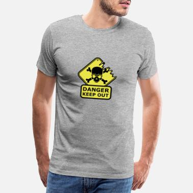 Danger Sign Danger Keep Out Death Sign - Miesten premium t-paita