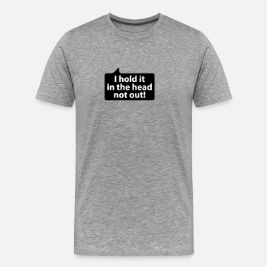 Hold Out I hold it in the head not out | german phrases - Men's Premium T-Shirt