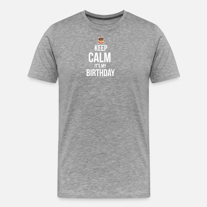 Birthday T-Shirts - BDAY | KEEP CALM IT'S MY BIRTHDAY - Men's Premium T-Shirt heather grey