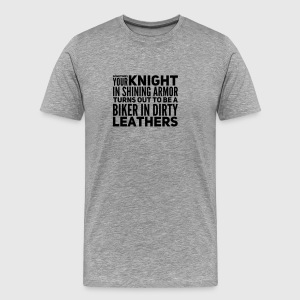 lustiger Biker Spruch YOUR KNIGHT IN SHINING ARMOR - Männer Premium T-Shirt