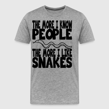 the more i know people the more i like snakes - Männer Premium T-Shirt