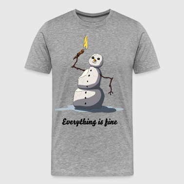 Everything Is Fine - T-shirt Premium Homme