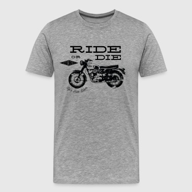 Rolling or Dying Biker - Men's Premium T-Shirt