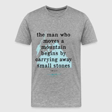 Confucius` Quote - The man who moves a mountain - Men's Premium T-Shirt