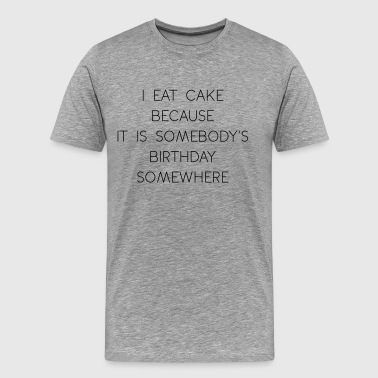 i eat cake - Men's Premium T-Shirt