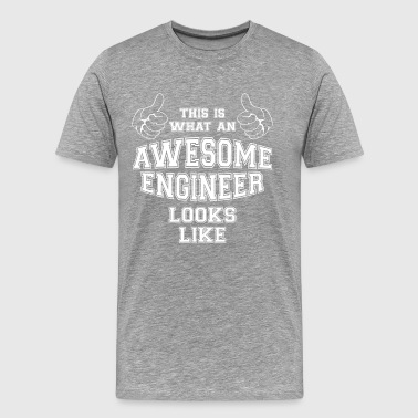 Cool Dit is wat een Awesome Engineer eruit ziet - Mannen Premium T-shirt