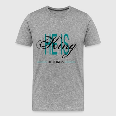 HE IS KING OF KINGS - Men's Premium T-Shirt
