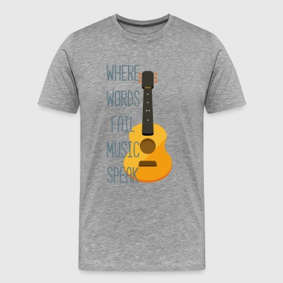 Where words fail music speak - Men's Premium T-Shirt