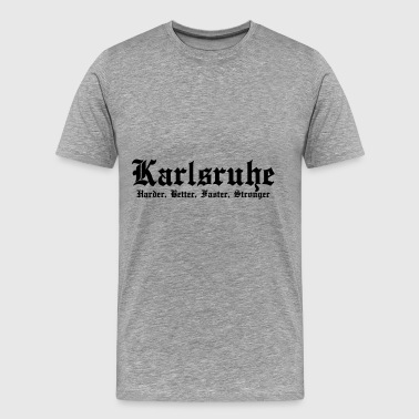 Karlsruhe Harder Better Faster Stronger - Männer Premium T-Shirt