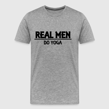 Real men do yoga - Men's Premium T-Shirt