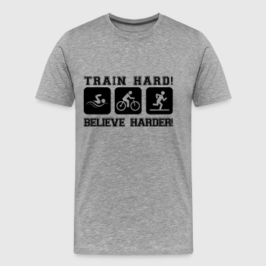 Train Hard! Tro Harder! - Premium T-skjorte for menn