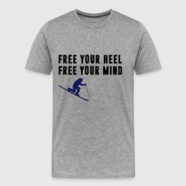 Free your heel. Free your mind. - Men's Premium T-Shirt