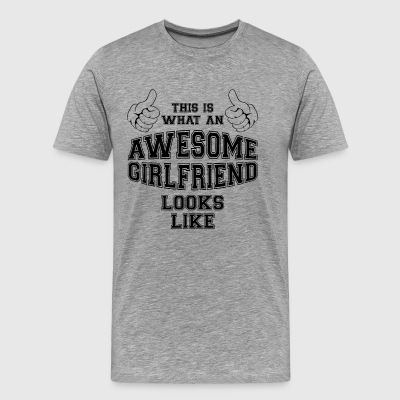 This is what an awesome Girlfriend looks like - Men's Premium T-Shirt